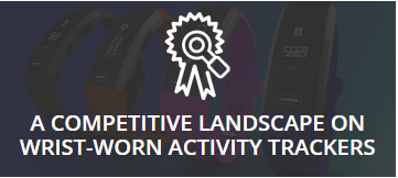 Webinar: A Competitive Landscape on Wrist-Worn Activity Trackers